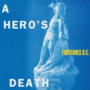 a_heros_death_fontaines_dc.jpg